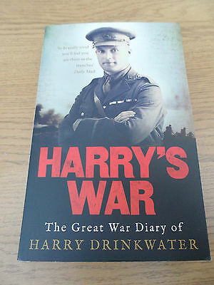 HARRY'S WAR ~ The Great War Diary of Harry Drinkwater  ~ NEW BOOK !!