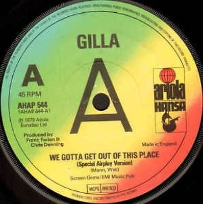 """We Gotta Get Out Of This Place 7"""" : Gilla"""