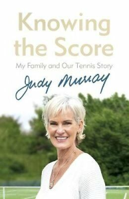 Knowing the Score: My Family and Our Tennis Story by Judy Murray (Hardback,...