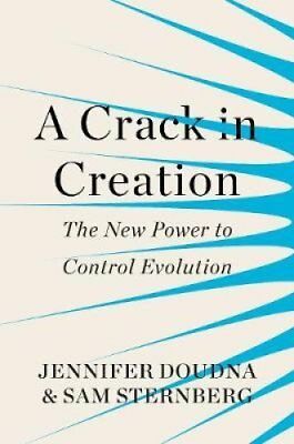 A Crack in Creation The New Power to Control Evolution 9781847923813