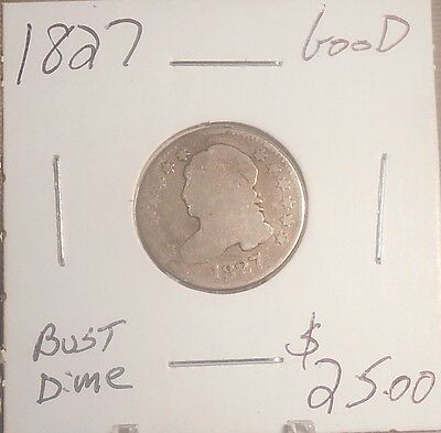 1827 Bust Dime Good  Priced to Sell