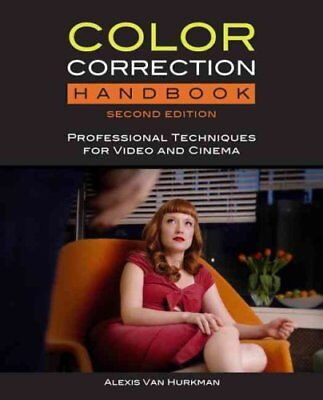 Color Correction Handbook Professional Techniques for Video and... 9780321929662