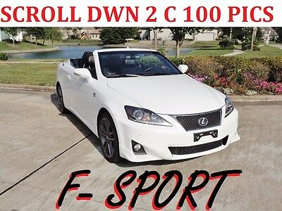 2013 Lexus IS 250C F-SPORT LOW SHIPPING RARE F-SPORT ULTRA WHITE 2 OWNER CLEAN CAR-FAX