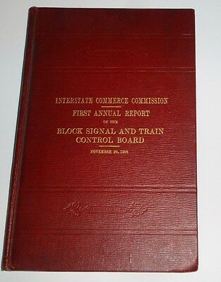 1908 FIRST ANNUAL REPORT of the BLOCK SIGNAL AND TRAIN CONTROL BOARD (HARDCOVER)