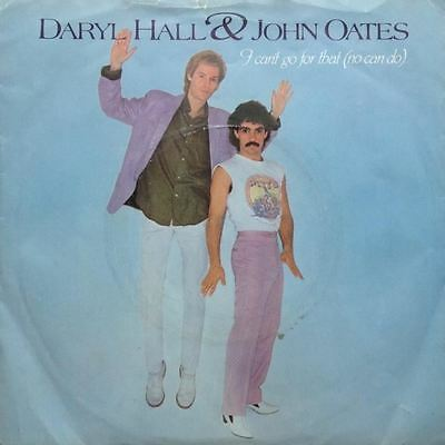 """I Can't Go For That (No Can Do)/Ungarded Minute 7"""" : Daryl Hall & John Oates"""