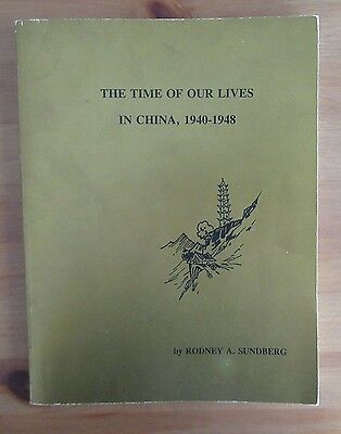 privately printed signed WW2 CHINA AMERICAN book TIME OF OUR LIVES Sundberg