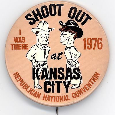 "~ "" SHOOT  OUT  IN  KANSAS  CITY / I WAS THERE! ""  ~ 1976 RNC Delegate Button"