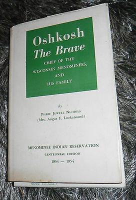 Oshkosh The Brave Chef Of Wisconsin Menominees & His Family-Signed By Chief & Au