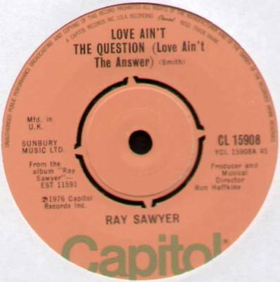 "(Dr Hook) Ray Sawyer ~ Love Ain't The Question ~ 1976 Uk 7"" Single"