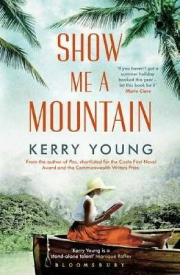 Show Me a Mountain by Kerry Young (Paperback, 2017)