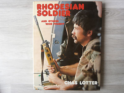 Rhodesian Soldier And Others Who Fought  Chas Lotter