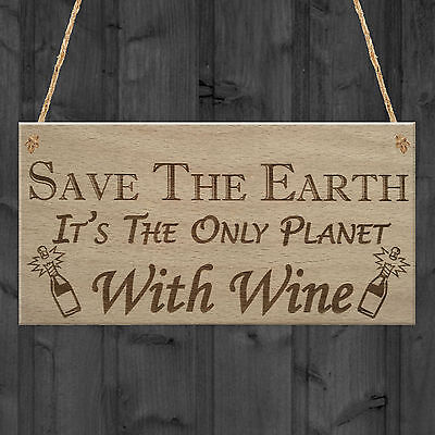 Save Earth Wine Alcohol Funny Man Cave Kitchen Hanging Plaque Garden Shed Sign