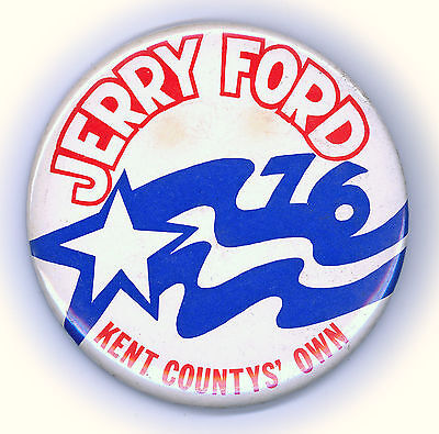 "* Rare  ~  "" JERRY FORD / KENT COUNTY'S OWN ""  ~  1976 Campaign Button"