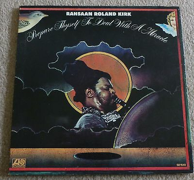 RAHSAAN ROLAND KIRK prepare thyself.......USA ATLANTIC LP jazz