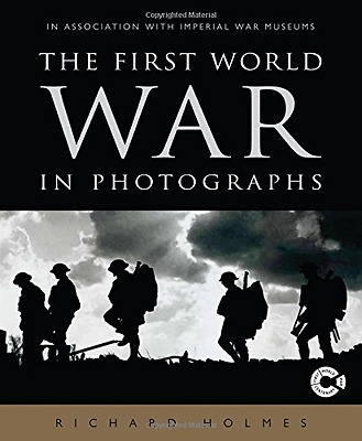 The First World War in Photographs - Hardcover NEW Holmes, Richard 2014-07-17