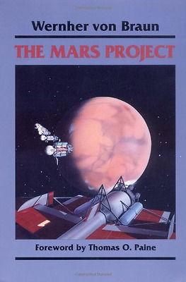The Mars Project - Paperback NEW Braun, Wernher  1962-10-01