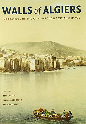 Walls of Algiers: Narratives of the City Through Text a - Paperback NEW Celik, Z
