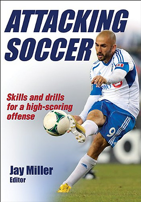 Attacking Soccer - Paperback NEW Jay Miller(Auth 2014-08-16