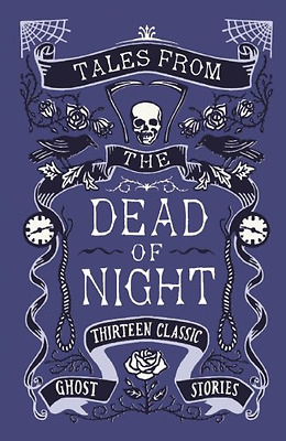 Tales from the Dead of Night: Thirteen Classic Ghost St - Hardcover NEW Various,