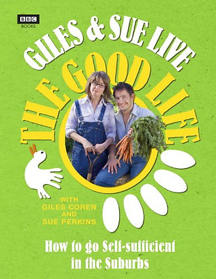 Giles and Sue Live The Good Life - Hardcover NEW Giles Coren 2010-10-28
