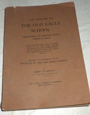 The History of the Old Eagle School Tredyffrin Chester County PA RARE BOOK 1909