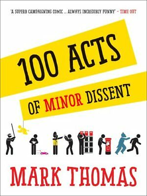 100 Acts of Minor Dissent by Mark Thomas 9781910463031 (Paperback, 2015)