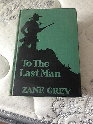 Zane Grey Book To The Last Man 1921 1937 Solid  Hardcover Vintage First Edition