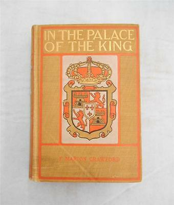 "1901 ""In The Palace Of The King,A Love Story of Old Madrid"" Crawford, Antique"