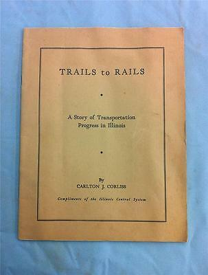 1937 Trails To Rails: A Story of Transportation Progress in Illinois,Illustrated