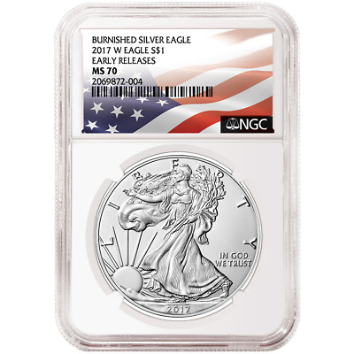 2017-W Burnished $1 American Silver Eagle NGC MS70 Early Releases Flag ER Label