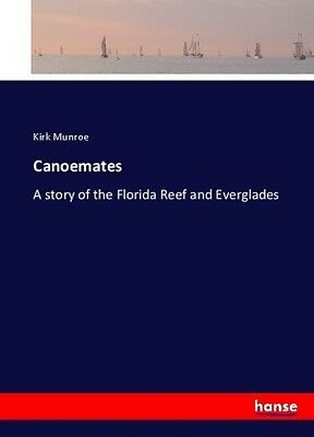 Canoemates - A story of the Florida Reef and Everglades Kartoniert/Broschie NEU