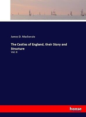 The Castles of England, their Story and Structure - Vol. II Kartoniert/Bros NEU