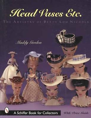 Vintage Head Vases & Figurines Collector ID Guide 1940s-50s Betty Lou Nichols