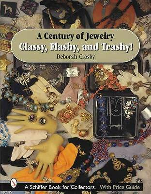 Century of Vintage Jewelry Collectors Guide Classy, Flashy, Trashy c1880s  & Up