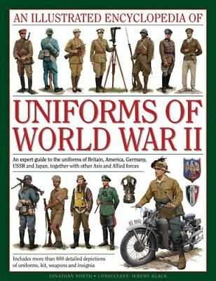An Illustrated Encyclopedia of Uniforms of World War II 9780754829881