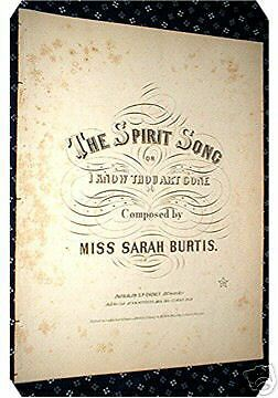 SPIRIT SONG I Know You Art Gone SARAH BURTIS 1858 ~