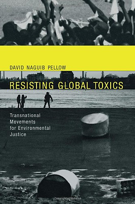Resisting Global Toxics  Transnational Movements for En - Paperback NEW Pellow,