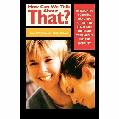 How Can We Talk About That?: Overcoming Personal Hang-u - Paperback NEW Jane DiV