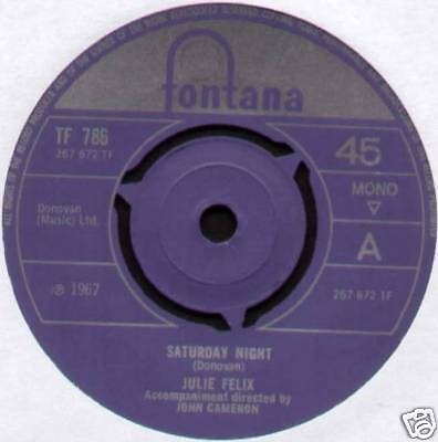 """Julie Felix ~ Saturday Night / The Ones I Love The Most ~ 1967 Uk 7"""" Single"""