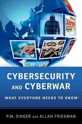 Cybersecurity and Cyberwar What Everyone Needs to Know 9780199918119