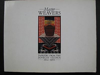 MASTER WEAVERS - Exhibition catalogue - TAPESTRY FROM THE DOVECOT STUDIOS
