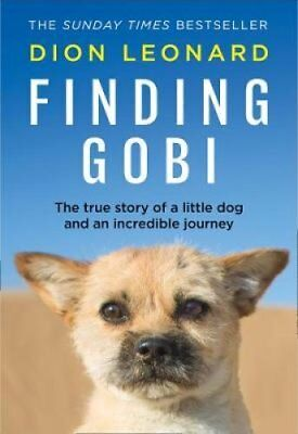 Finding Gobi (Main edition) The True Story of a Little Dog and ... 9780008227951