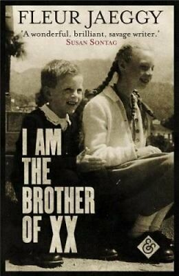 I am the Brother of XX by Fleur Jaeggy (Paperback, 2017)