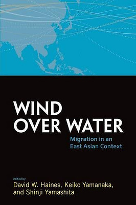 Wind Over Water: Migration in an East Asian Context (Fo - Paperback NEW David W.