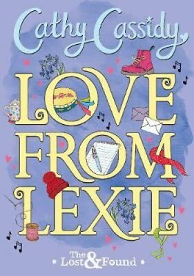 Love from Lexie (The Lost and Found) by Cathy Cassidy (Hardback, 2017)