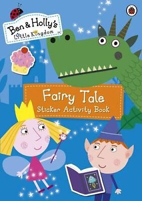 Ben and Holly's Little Kingdom Fairy Tale Sticker Activity Book 9780241199770