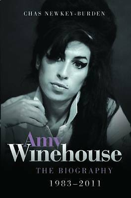 Amy Winehouse - The Biography 1983 - 2011, Chas Newkey-Burden, New Book