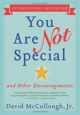 You Are Not Special: ... and Other Encouragements - Paperback NEW David, Jr. McC