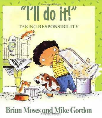 I'll Do It!: Learning About Responsibility: Taking Resp - Paperback NEW Moses, B