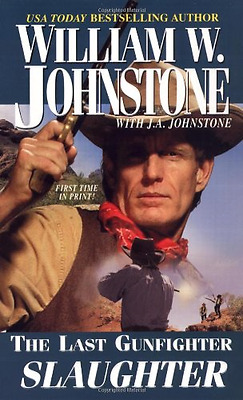The Last Gunfighter: Slaughter - Mass Market Paperback NEW Johnstone, Will 2009-
